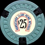 HORSESHOE  CLUB -RENO-25-$
