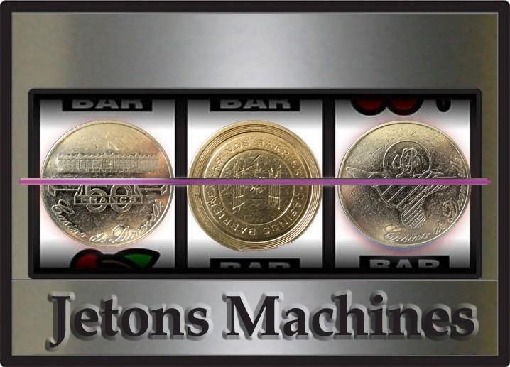 JETONS  Machines à Sous