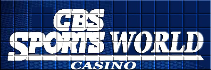 CBS SPORTS WORLD CASINO